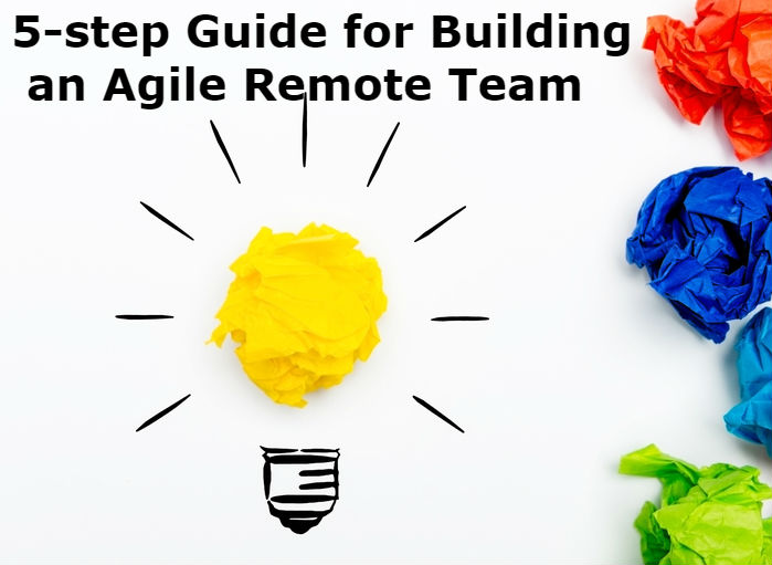 Guide on how to build a remote Agile team