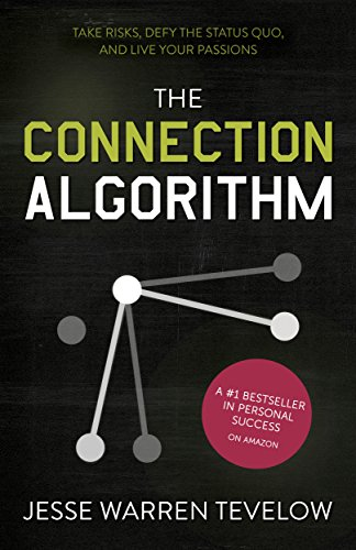 The Connection Algorithm: Take Risks, Defy the Status Quo, and Live Your Passions-img