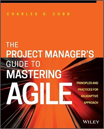 The Project Manager's Guide to Mastering Agile: Principles and Practices for an Adaptive Approach-img
